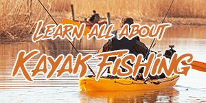 lear about kayak fishing